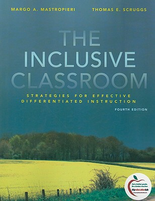 The Inclusive Classroom: Strategies for Effective Instruction - Mastropieri, Margo A, and Scruggs, Thomas E