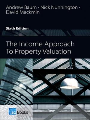 The Income Approach to Property Valuation - Baum, Andrew E., and Baum, Carolyn Manville, and Nunnington, Nick