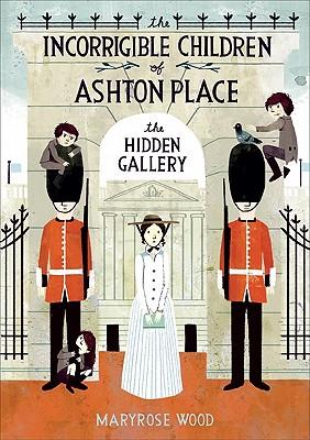 The Incorrigible Children of Ashton Place: Bk. 2 - Wood, Maryrose