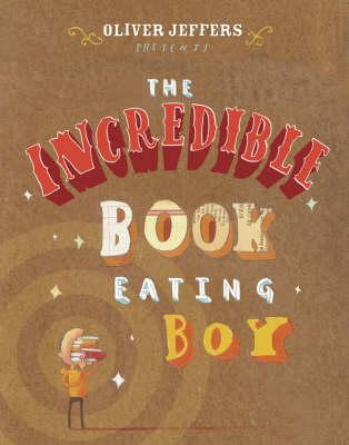 The Incredible Book Eating Boy - Jeffers, Oliver, and Broadbent, Jim (Read by)