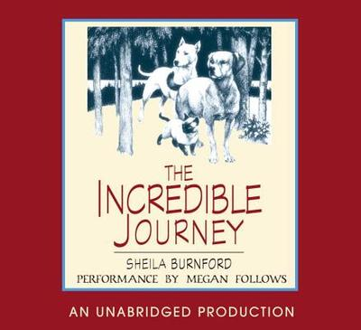 The Incredible Journey - Burnford, Sheila, and Follows, Megan (Read by)