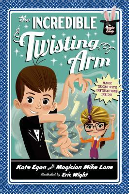 The Incredible Twisting Arm - Egan, Kate, Professor