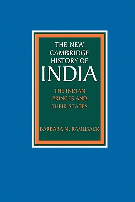 The Indian Princes and Their States - Ramusack, Barbara N