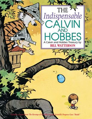 The Indispensable Calvin and Hobbes - Watterson, Bill