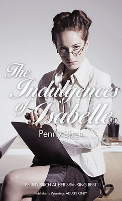 The Indulgences of Isabelle - Birch, Penny