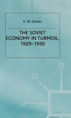 The Industrialisation of Soviet Russia 3: The Soviet Economy in Turmoil 1929-1930 - Davies, R W