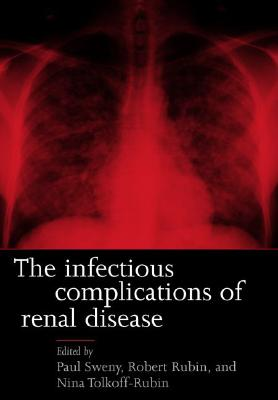 The Infectious Complications of Renal Disease - Melville, Herman, and Sweny, Paul (Editor), and Tolkoff-Rubin, Nina (Editor)