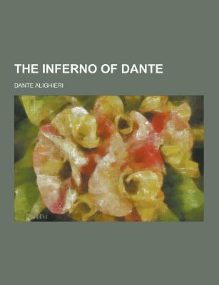 The Inferno of Dante - Alighieri, Dante, Mr.