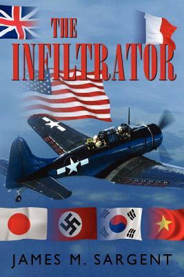 The Infiltrator - Sargent, James M