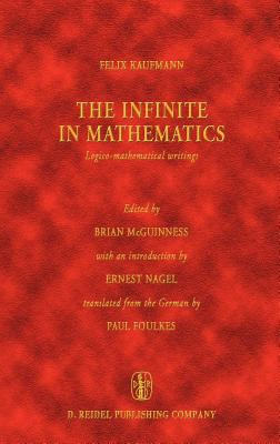 The Infinite in Mathematics: Logico-Mathematical Writings - McGuinness, B F (Editor)