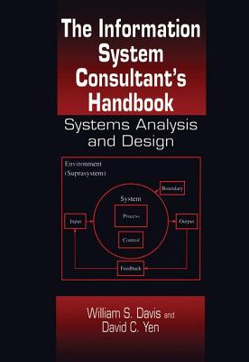 The Information System Consultant's Handbook: Systems Analysis and Design - Davis, William S, and Davis, Davis S, and Davis, William S (Editor)