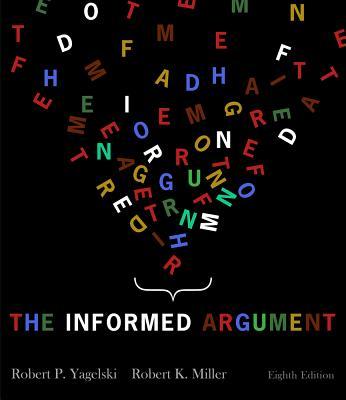 The Informed Argument - Yagelski, Robert P