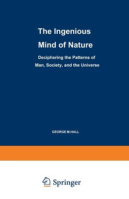 The Ingenious Mind of Nature - Hall, George M