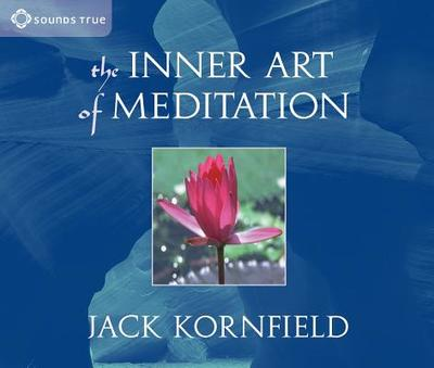 The Inner Art of Meditation - Kornfield, Jack, PhD