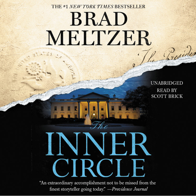 The Inner Circle - Meltzer, Brad, and Brick, Scott (Read by)