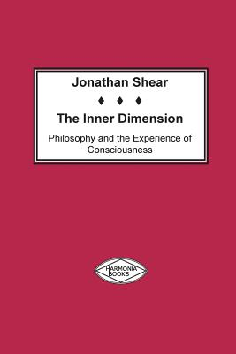 The Inner Dimension: Philosophy and the Experience of Consciousness - Shear, Jonathan, Ph.D.