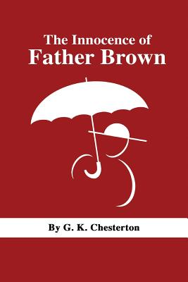 The Innocence of Father Brown - Chesterton, G K, and P, S R (Prepared for publication by)