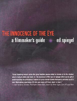 The Innocence of the Eye: Understanding Films - Spiegel, Ed