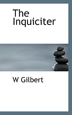 The Inquiciter - Gilbert, W