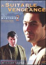 The Inspector Lynley Mysteries: A Suitable Vengeance