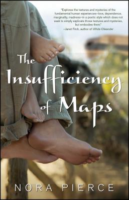 The Insufficiency of Maps - Pierce, Nora