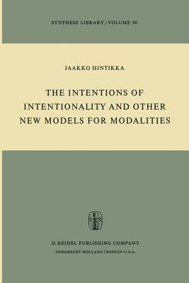 The Intentions of Intentionality and Other New Models for Modalities - Hintikka, Jaakko