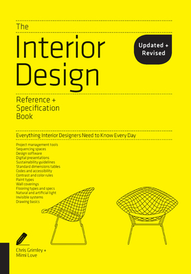 The Interior Design Reference & Specification Book Updated & Revised: Everything Interior Designers Need to Know Every Day - Grimley, Chris, and Love, Mimi