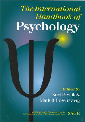 The International Handbook of Psychology - Pawlik, Kurt, Professor (Editor), and Rosenzweig, Mark R (Editor)