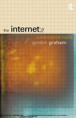 The Internet: A Philosophical Inquiry - Graham, Gordon