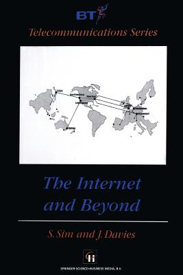 The Internet and Beyond - Sim, S P (Editor)