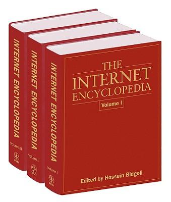 The Internet Encyclopedia - Bidgoli, Hossein (Editor)