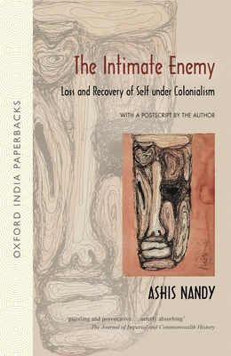 The Intimate Enemy: Loss and Recovery of Self Under Colonialism - Nandy, Ashis