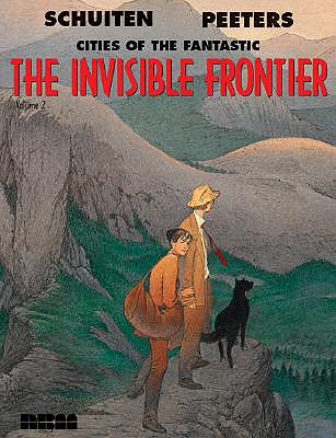 The Invisible Frontier Vol. 2: Cities of the Fantastic - Peeters, Benoit, and Schuiten, Francois