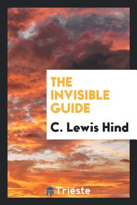 The Invisible Guide - Hind, C Lewis