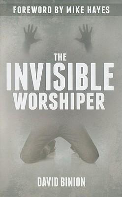 The Invisible Worshiper - Binion, David