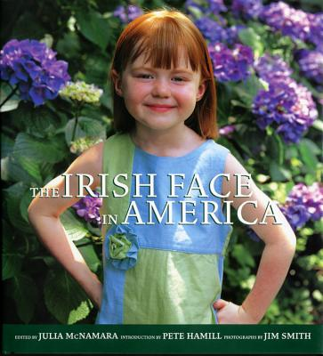 The Irish Face in America - McNamara, Julia (Editor)