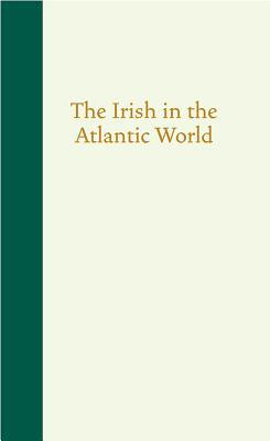 The Irish in the Atlantic World - Gleeson, David T (Editor)