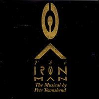 The Iron Man: The Musical - Pete Townshend