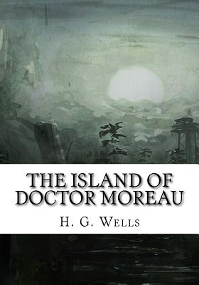 The Island of Doctor Moreau - Wells, H G