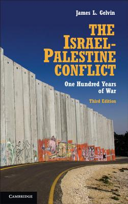 The Israel-Palestine Conflict: One Hundred Years of War - Gelvin, James L