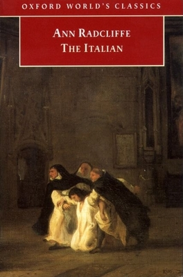 The Italian: Or the Confessional of the Black Penitents; A Romance -