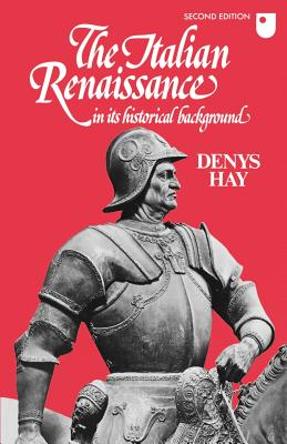 The Italian Renaissance in Its Historical Background - Hay, Denys (Preface by)