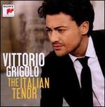 The Italian Tenor - Vittorio Grigolo
