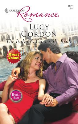 The Italian's Cinderella Bride: Heart to Heart - Gordon, Lucy
