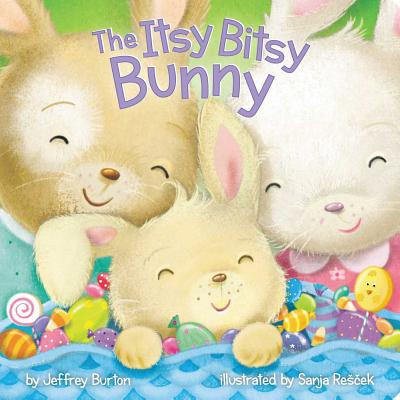 The Itsy Bitsy Bunny - Burton, Jeffrey, and Rescek, Sanja (Illustrator)