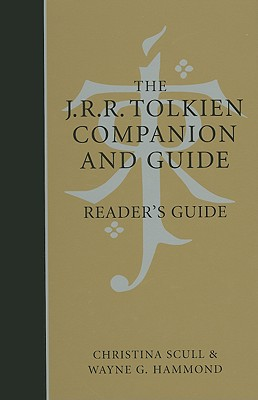 The J.R.R. Tolkien Companion and Guide: Reader's Guide - Scull, Christina, and Hammond, Wayne G