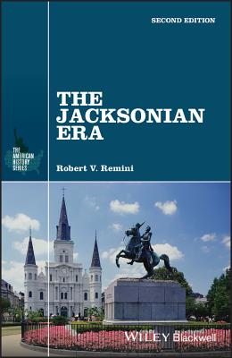 The Jacksonian Era: 1607 - 1763 - Remini, Robert Vincent, and Eisenstadt, A S (Editor), and Franklin, John Hope (Editor)