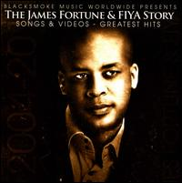 The James Fortune & FIYA Story: Songs & Videos: Greatest Hits - James Fortune & FIYA