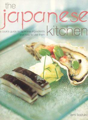 The Japanese Kitchen: A Cook's Guide to Japanese Ingredients - Kazuko, Emi