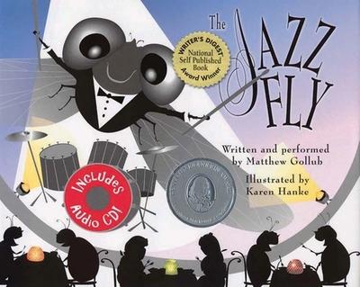 The Jazz Fly: Starring the Jazz Bugs - Gollub, Matthew